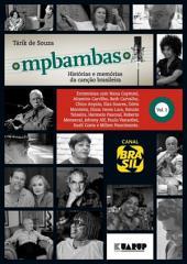 MPBambas -: Histórias e Memórias da Canção Brasileira, Volume 1
