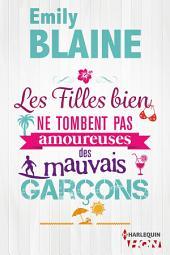 Les filles bien ne tombent pas amoureuses des mauvais garçons: Le retour de la reine de la romance française