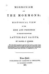 Mormonism and the Mormons: A Historical View of the Rise and Progress of the Sect Self-styled Later-Day Saints