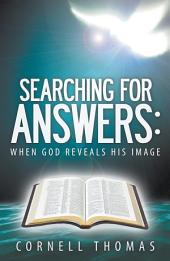 Searching for Answers: When God Reveals His Image