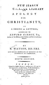 Apology for Christianity: In a Series of Letters, Addressed to Edward Gibbon
