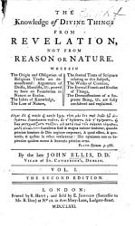The Knowledge of Divine Things from revelation  not from reason or nature  etc  By J  E  PDF
