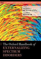 The Oxford Handbook of Externalizing Spectrum Disorders PDF