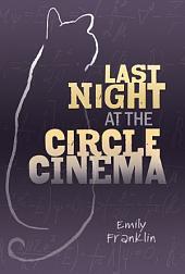 Last Night at the Circle Cinema