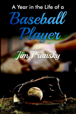 A Year in the Life of a Baseball Player PDF