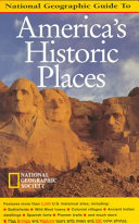 National Geographic Guide to America s Historic Places
