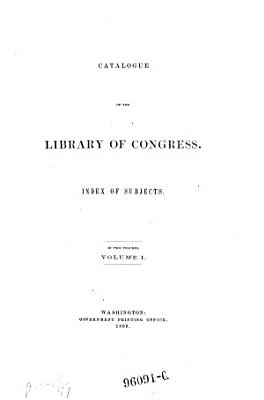 Catalogue of the library of congress  Index of subjects PDF