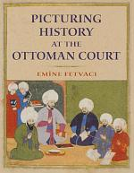 Picturing History at the Ottoman Court