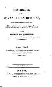 Geschichte des osmanischen Reiches: Grossentheils aus bisher unbenützten Handschriften und Archiven, Band 1
