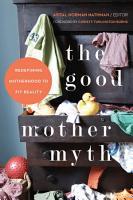 The Good Mother Myth PDF