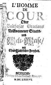 L'homme de cour oder ... vollkommener Staats- und Welt-Weise. (erkl. von Nicolaus Ammelung von Houssaie)