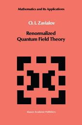 Renormalized Quantum Field Theory