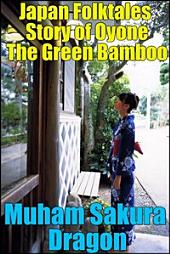 Japan Folktales Story of Oyone The Green Bamboo