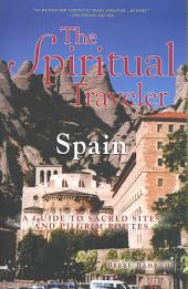 The Spiritual Traveler: Spain : a Guide to Sacred Sites and Pilgrim Routes