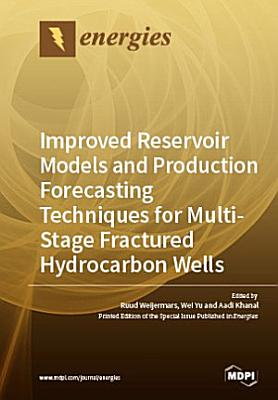 Improved Reservoir Models and Production Forecasting Techniques for Multi-Stage Fractured Hydrocarbon Wells