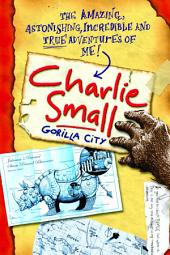 Charlie Small 1: Gorilla City