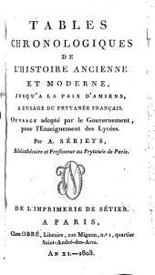 Tables chronologiques de l'histoire ancienne et moderne, jusqu'à la Paix d'Amiens, à l'usage du prytanée français. Ouvrage adopté par le gouvernement pour l'enseignement des lycées