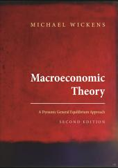 Macroeconomic Theory: A Dynamic General Equilibrium Approach, Edition 2