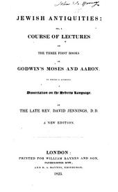 Jerirsh Antiquities Or a Course of Lectures on the Three First Books of Godwin's Moses and Aaaron ...
