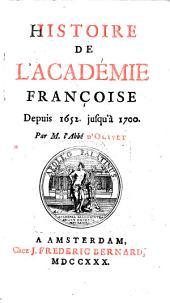 Histoire de l'Académie françoise depuis 1652 jusqu'à 1700: Volume1