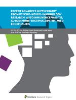 Recent Advances in Psychiatry from Psycho-Neuro-Immunology Research: Autoimmunencephalitis, Autoimmune-Encephalopathy, Mild Encephalitis