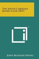 The South Carolina Jockey Club (1857)
