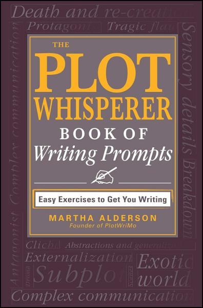 Download The Plot Whisperer Book of Writing Prompts Book