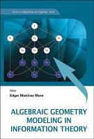 Algebraic Geometry Modeling in Information Theory PDF