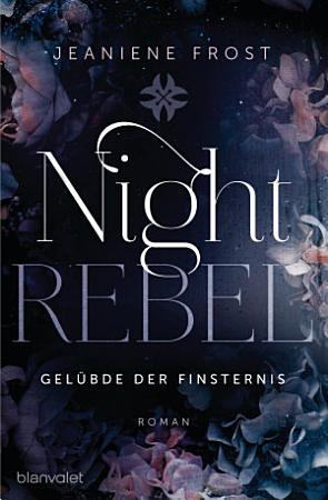 Night Rebel 3   Gel  bde der Finsternis PDF