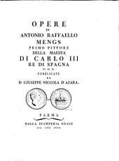 Opere di Antonio Raffaello Mengs: Volume 2