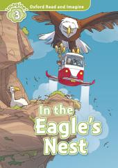 In the Eagle's Nest (Oxford Read and Imagine Level 3)