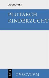 Kinderzucht: Griechisch und deutsch, Ausgabe 2