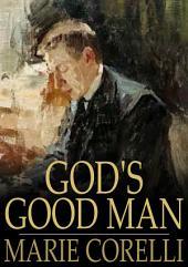 God's Good Man: A Simple Love Story