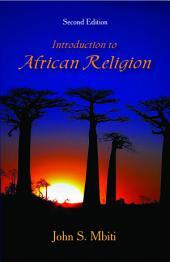 Introduction to African Religion: Second Edition