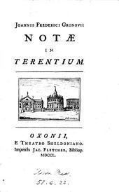 Joannis Frederici Gronovii notæ in Terentium