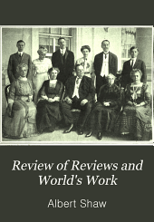 Review of Reviews and World's Work: An International Magazine, Volume 44