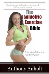 Isometric Exercise Bible: A Workout Routine For Everyone