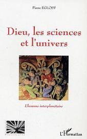 Dieu les sciences et l'univers: L'homme interplanétaire