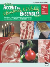 Accent on Christmas & Holiday Ensembles for B-flat Clarinet or B-flat Bass Clarinet