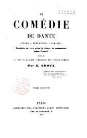 La comédie de Dante: traduit en vers selon la lettre et commentée selon l'esprit, suivie de la clef du langage symbolique des fidèles d'amour, et de l'hérésie de Dante
