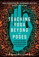 Teaching Yoga Beyond the Poses PDF
