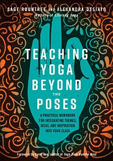 Teaching Yoga Beyond the Poses Book