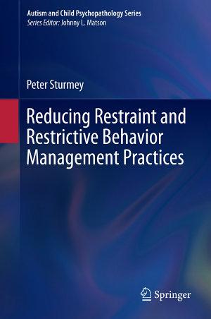 Reducing Restraint and Restrictive Behavior Management Practices