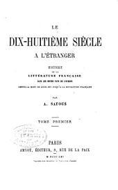Le dix-huitième siècle à l'étranger: histoire de la littérature française dans les divers pays de l'Europe depuis la mort de Louis XIV jusqu'à la révolution française ...