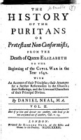 The History of the Puritans  From the death of Queen Elizabeth to the beginning of the Civil War in the year 1642 PDF
