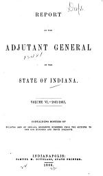Report of the Adjutant General of the State of Indiana ...