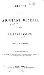 Report Of The Adjutant General Of The State Of Indiana  Book PDF
