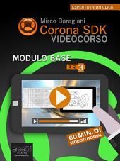 Corona SDK Videocorso – Modulo base: Livello 3