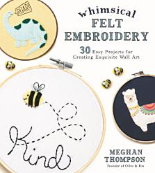 Whimsical Felt Embroidery Book PDF