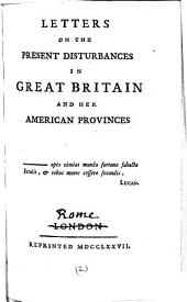 Letters on the Present Disturbances in Great Britain and Her American Provinces: Volume 2